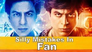 Silly Mistakes In FAN-2016 Shah Rukh Khan