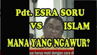Video PDT ESRA SORU VS ISLAM: MANA YANG NGAWUR? MP3, 3GP, MP4, WEBM, AVI, FLV September 2018