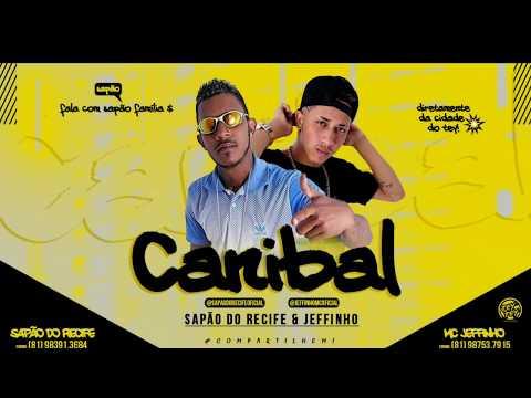 MC JEFFINHO & MC SAPÃO - CANIBAL ( MÚSICA NOVA )
