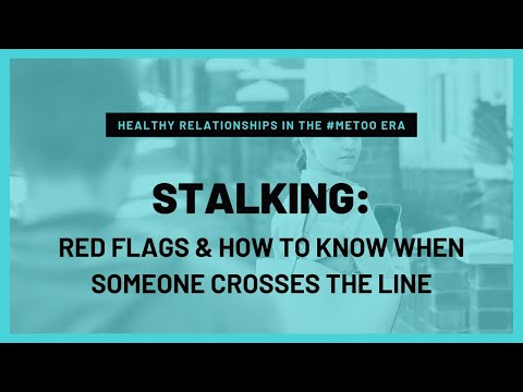 Stalking: Red flags to look for and how to tell when someone is crossing the line