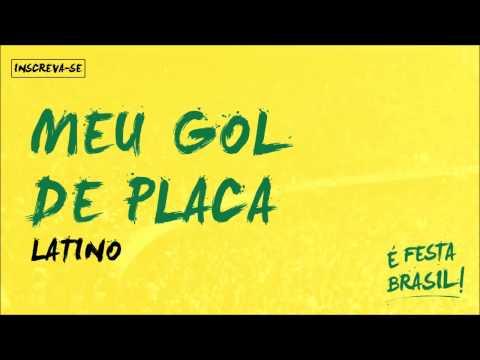 Latino | Meu Gol de Placa (É Festa Brasil) (видео)