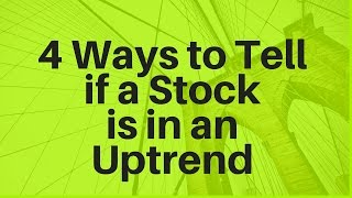 Video 4 Ways to Tell if a Stock is in an Uptrend MP3, 3GP, MP4, WEBM, AVI, FLV April 2018