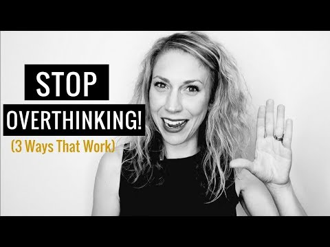 How to Stop Overthinking, Stressing & Worrying (3 Ways that WORK!)
