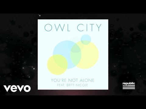 Owl City – You're Not Alone  (feat. Britt Nicole) (Lyric Video)