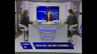 La Semaine Eco : #Corona #Virus :Quel Impact économique ...?