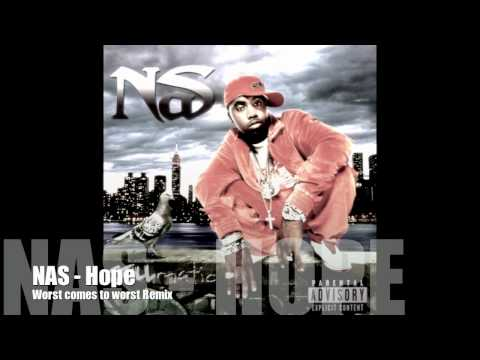 Nas- Hope (Worst Comes To Worst) Remix