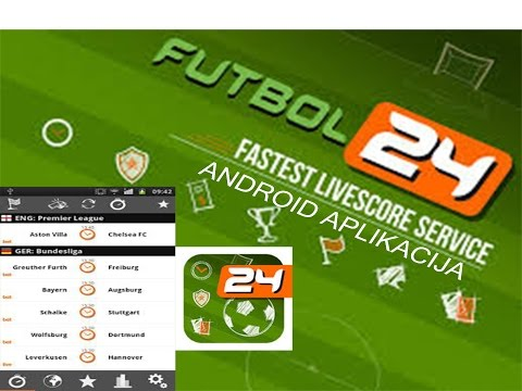 FUTBOL 24 --- NAJBRZA LIVE SCORE USLUGA --ANDROID APPLICATION