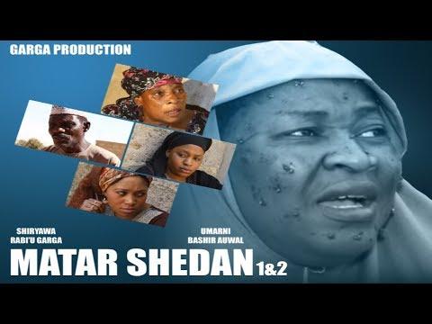 MATAR SHEDAN Latest Hausa Film