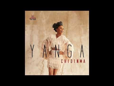 Chidinma   Yanga Official Audio