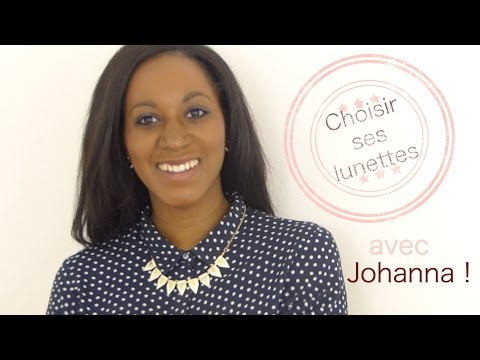 - Choisis tes lunettes : avec Johanna! - видео