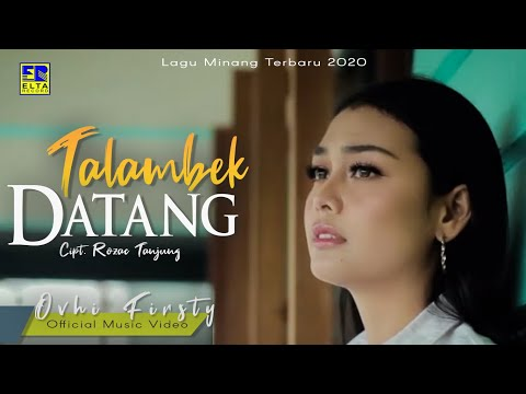 Ovhi Firsty - TALAMBEK DATANG [Official Music Video] Lagu Minang Terbaru 2020