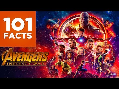 101 Facts About Avengers Infinity War