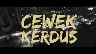 KEMAL PALEVI Feat. YOUNG LEX - Cewek Kerdus (Official Music Video) Video