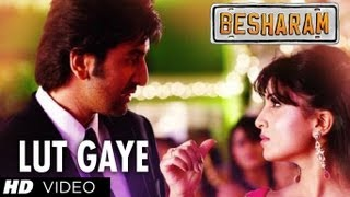 Lut Gaye (Tere Mohalle) - Song Video - Besharam