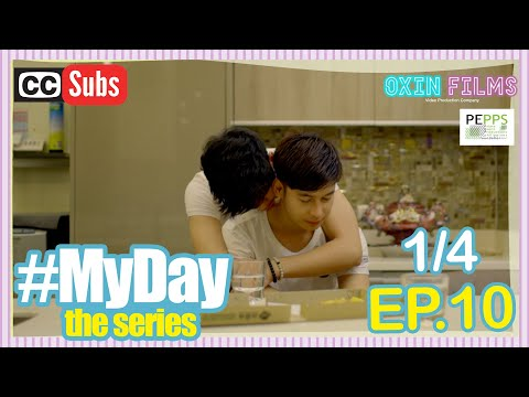 MY DAY The Series [w/Subs] | Episode 10 [1/4]