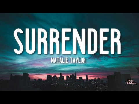 Surrender - Natalie Taylor (Lyrics) 🎵