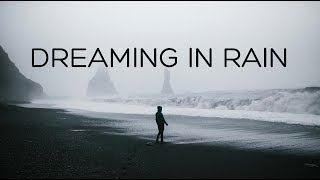 Video Dreaming in Rain | Beautiful Chill Mix MP3, 3GP, MP4, WEBM, AVI, FLV Oktober 2018