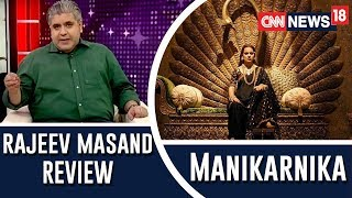 Manikarnika: The Queen of Jhansi review by Rajeev Masand