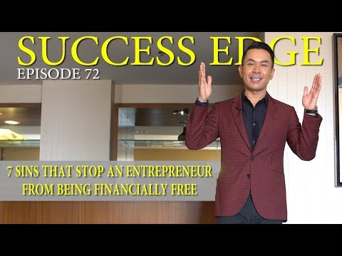 Success Edge Episode 72:  Seven (7) Sins that Stop an Entrepreneur from being Financially Free