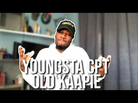 YOUNGSTA CPT - OLD KAAPIE (REACTION)