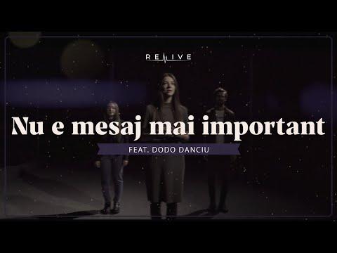 Nu e mesaj mai important | Revive feat. Dodo Danciu