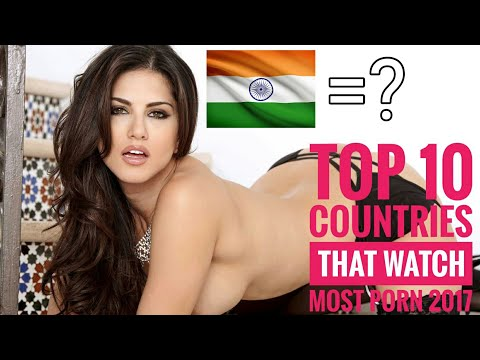Top 10 Countries That Watch Most Porn In The World 2017