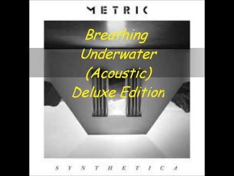 Metric - Breathing Underwater (Acoustic Deluxe Edition)