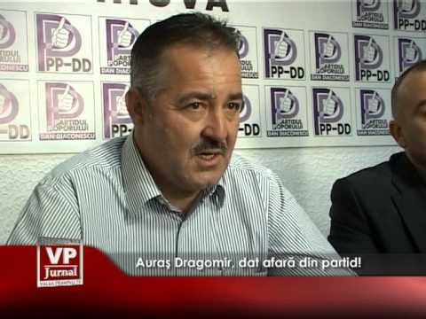 Auraș Dragomir, dat afară din partid!