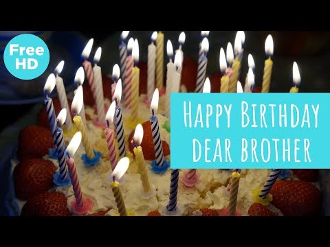 Happy birthday messages - Happy Birthday brother - Birthday wishes for brother