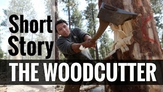 Short Story - The Woodcutter - Video