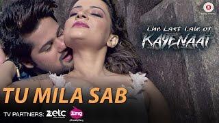 Tu Mila Sab Video Song The Last Tale of Kayenaat Zeeshan Khan Vani Vashisth