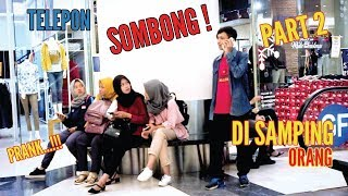 Video PRANK! TELEPONAN SOMBONG DI SAMPING ORANG!! SAMPAI-SAMPAI. . . . [Part 2] - PRANK INDONESIA MP3, 3GP, MP4, WEBM, AVI, FLV April 2019