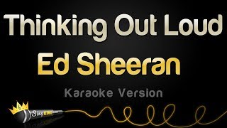 Ed Sheeran - Thinking Out Loud (Karaoke Version)