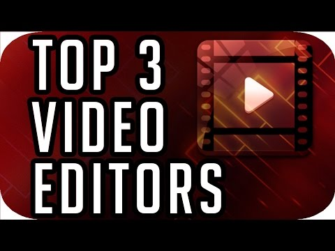 Top 3 Best FREE Video Editing Software 2017 2018