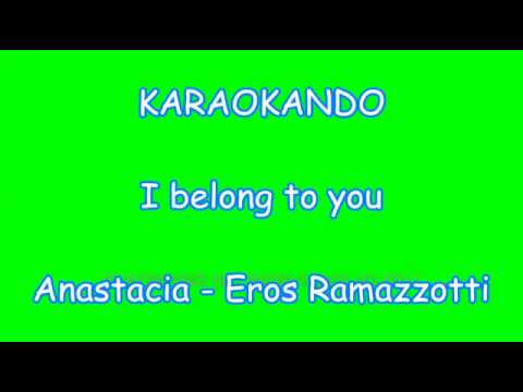 , title : 'Karaoke Duetti - I Belong to You - Eros Ramazzotti - Anastacia ( Testo )'