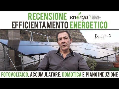 Recensione Fotovoltaico, Accumulatore, Domotica e Piano Induzione - Puntata 3