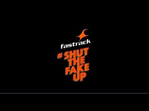Fastrack-Shut the fake up