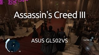 Gameplay of Assassin's Creed III on the ASUS GL502VS running the nVidia GTX 1070.Captured with nVidia GeForce Experience.Twitter: https://twitter.com/IVIauriciusInstagram: https://www.instagram.com/IVIauriciusFacebook: https://www.facebook.com/IVIauriciusSteam: http://steamcommunity.com/id/IVIauriciusPatreon: https://www.patreon.com/IVIauriciusPayPal Donate: https://goo.gl/yvOyR1ASUS GL502VS Specs:Intel Core i7 6700HQ32GB 2133Mhz DDR4 RAM1TB Crucial MX300 m.2 SSD2TB Seagate 5400RPM HDDnVidia GTX 1070Settings:Max Settings1920x1080GSync Disabled