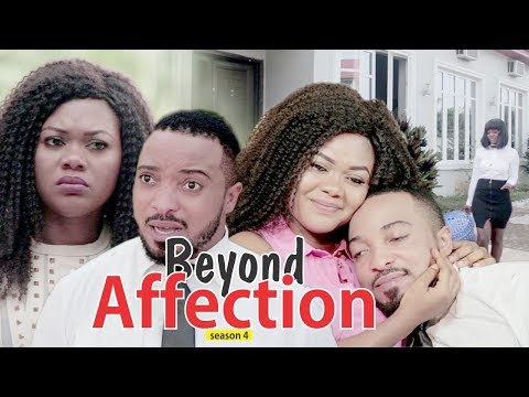 BEYOND AFFECTION 4 - 2018 LATEST NIGERIAN NOLLYWOOD MOVIES || TRENDING NIGERIAN MOVIES