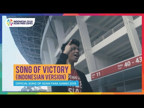 Song Of Victory (indonesian Version) - Official Song Asian Para Games 2018