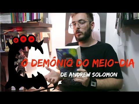 Ep.#11: O Demônio do Meio-Dia, de Andrew Solomon