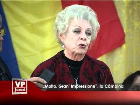 """""""Molto, Gran' Impressione"""", la Câmpina"""