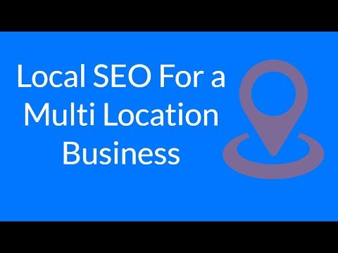 Watch 'Local SEO For a Multi Location Business'