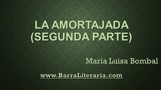 La amortajada (Parte 2/3) - María Luisa Bombal