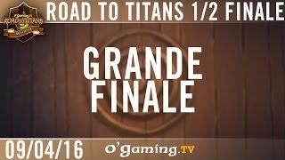 Grande finale - OG Road to Titans - Playoffs