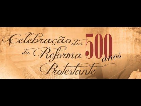 Especial: 500 anos da Reforma Protestante