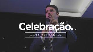 2º Culto de Celebração     Pr. Anderson Santos  23.07.17