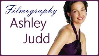 HOLLYWOOD BEST ACTRESSES | Ashley Judd | Filmography