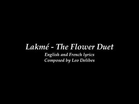 Lakmé - English And French Lyrics (The Flower Duet)