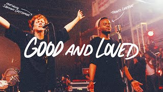 Video Good And Loved - Travis Greene & Steffany Gretzinger (Official Music Video) MP3, 3GP, MP4, WEBM, AVI, FLV September 2019